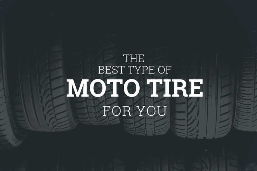 Which Motorcycle Tire Is Best for You?