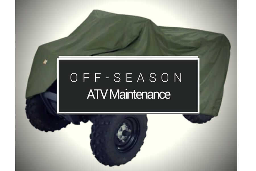 Off-Season ATV Maintenance Guide