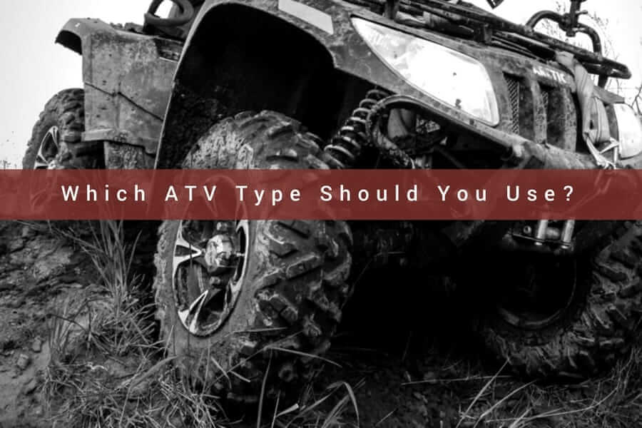Choose the Right ATV Type