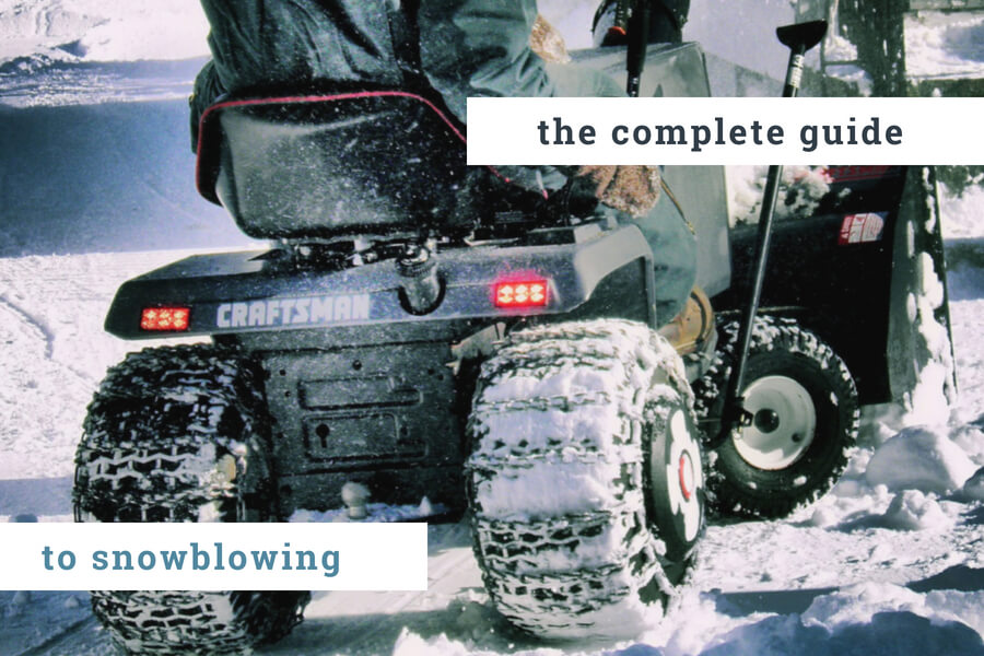 The Complete Guide to Snowblowing